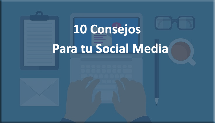 10 consejos para mejorar tu marketing social media
