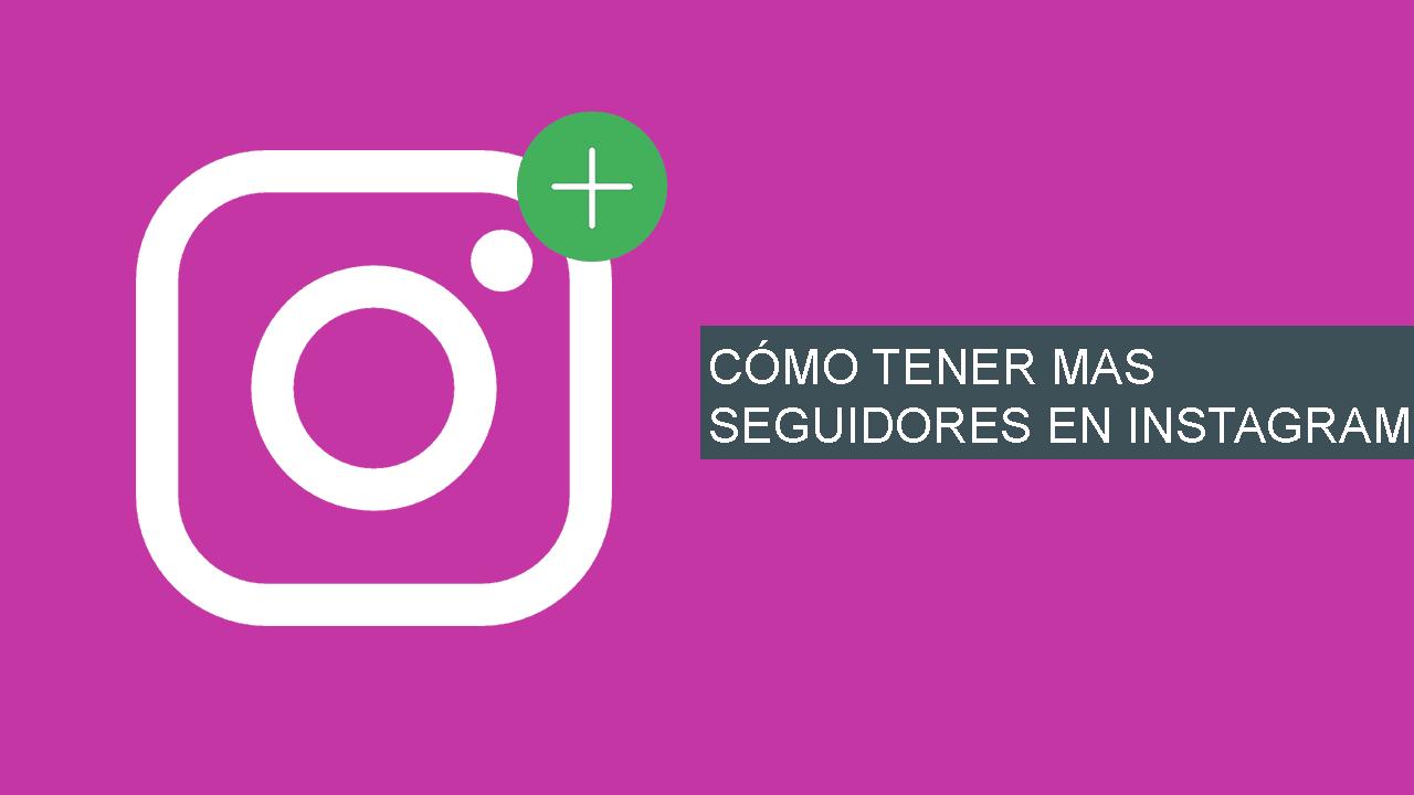 Como tener mas seguidores en Instagram 2018